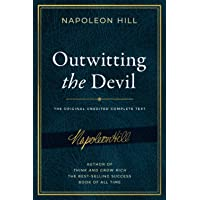 Outwitting the Devil: The Complete Text, Reproduced from Napoleon Hill's Original Manuscript, Including Never-Before…