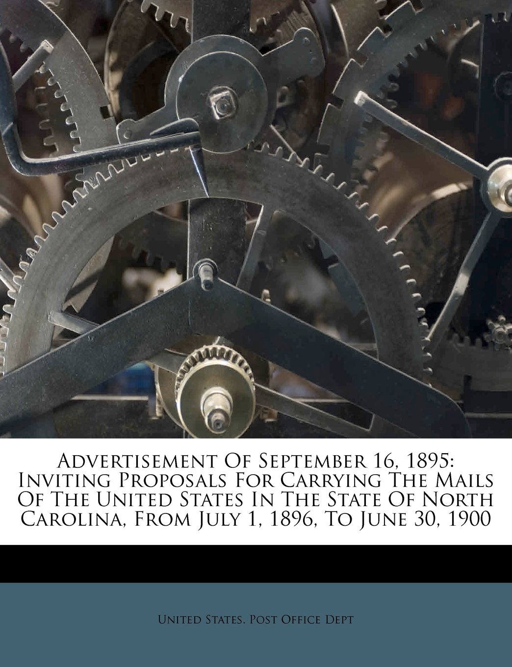 Download Advertisement Of September 16, 1895: Inviting Proposals For Carrying The Mails Of The United States In The State Of North Carolina, From July 1, 1896, To June 30, 1900 PDF