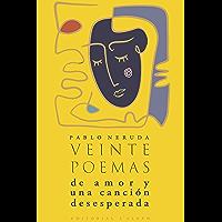 Veinte poemas de amor y una canción desesperada (Spanish Edition)