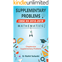 Supplementary Problems CBSE XII 2018-19 Mathematics By Er Rohit Solanki