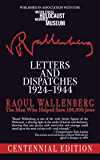 Letters and Dispatches 1924–1944: The Man Who Saved Over 100,000 Jews, Centennial Edition