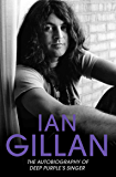 Ian Gillan - The Autobiography of Deep Purple's Lead Singer