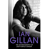 Ian Gillan - The Autobiography of Deep Purple's Lead Singer (English Edition)