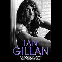 Ian Gillan - The Autobiography of Deep Purple's