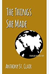 The Things She Made: A Rucksack Universe Story Kindle Edition