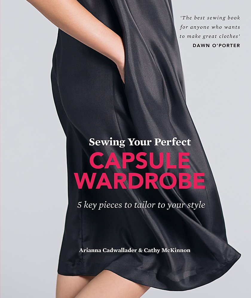 ff3a54ab23e6 Sewing Your Perfect Capsule Wardrobe  5 key pieces to tailor to your style   Amazon.de  Arianna Cadwallader, Cathy McKinnon  Fremdsprachige Bücher