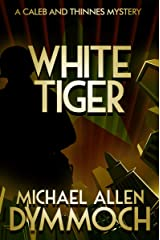 White Tiger (The Caleb and Thinnes Mysteries Book 5) Kindle Edition
