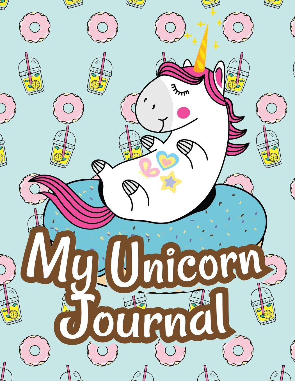 My Unicorn Journal: Cute Unicorn School Notebook (Unicorns Are Real Be A Unicorn Notebook Journal)(8.5x11)(V18)