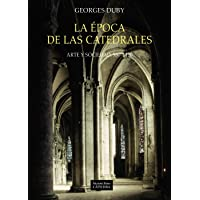 La época de las catedrales: Arte y sociedad