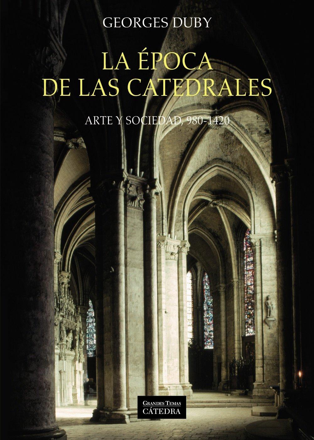 La época de las catedrales: Arte y sociedad, 980-1420 Arte Grandes ...