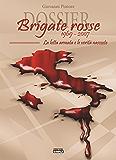 Dossier Brigate Rosse 1969-2007: La lotta armata e le verità nascoste