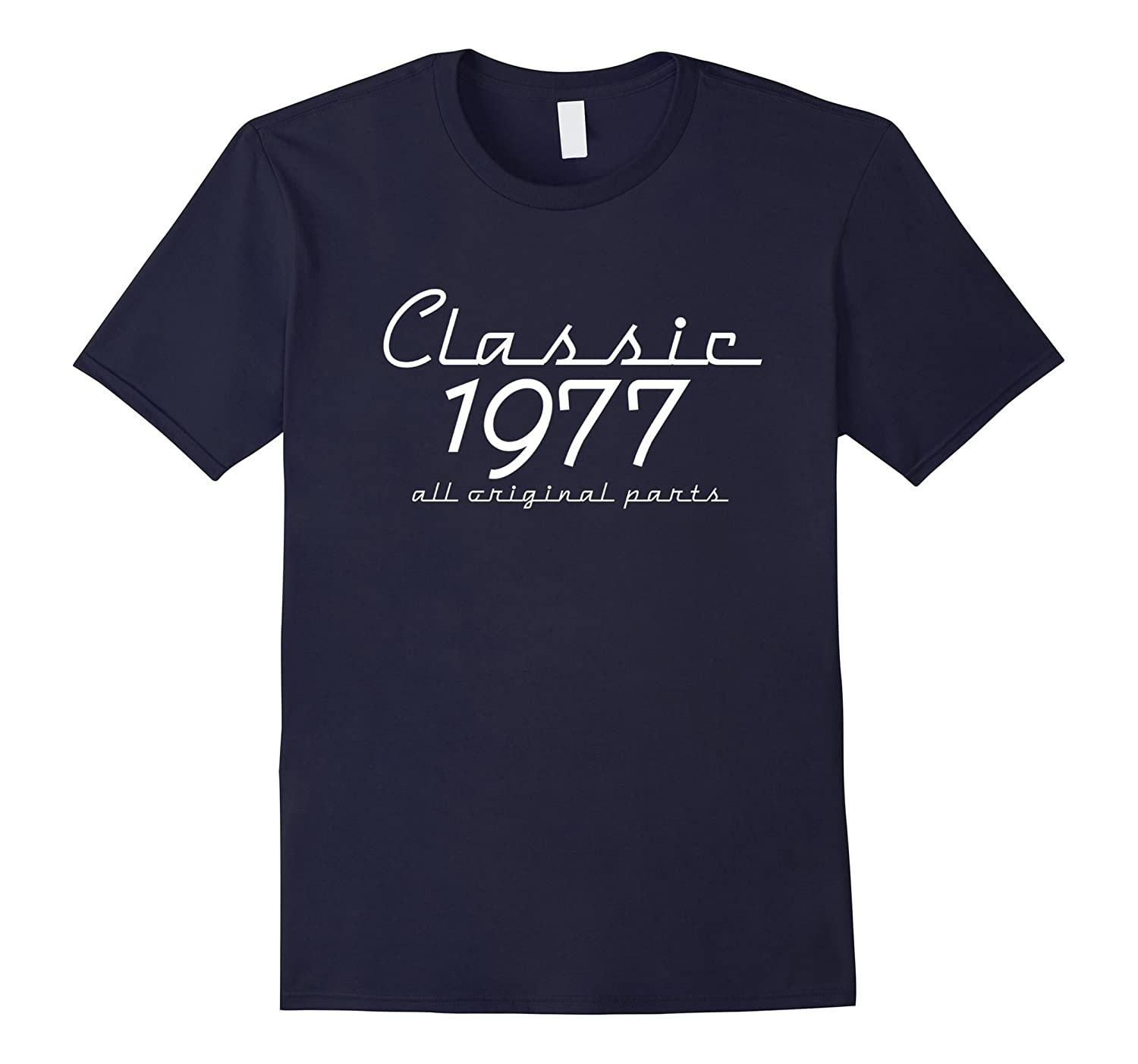 40th Birthday Classic 1977 All Original Parts T Shirt Gift-CL