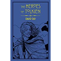 The Heroes Of Tolkien: An Exploration of Tolkien's