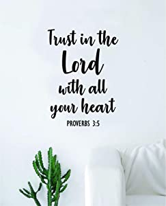 Trust in The Lord Proverbs Wall Decal Sticker Vinyl Art Bedroom Living Room Decor Decoration Teen Quote Inspirational Boy Girl Church Religious Religion Jesus Amen Blessed Bible Verse God Heart Love