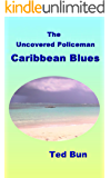 The Uncovered Policeman - Caribbean Blues (Rags to Riches Book 9)