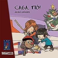 Caga, tió! (Llibres Infantils I Juvenils - El Petit Univers)