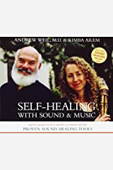 Self-Healing with Sound and Music: Revitalize Your Body and Mind with Proven Sound-Healing Tools Audio CD