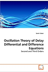 Oscillation Theory of Delay Differential and Difference Equations: Second and Third Orders Paperback