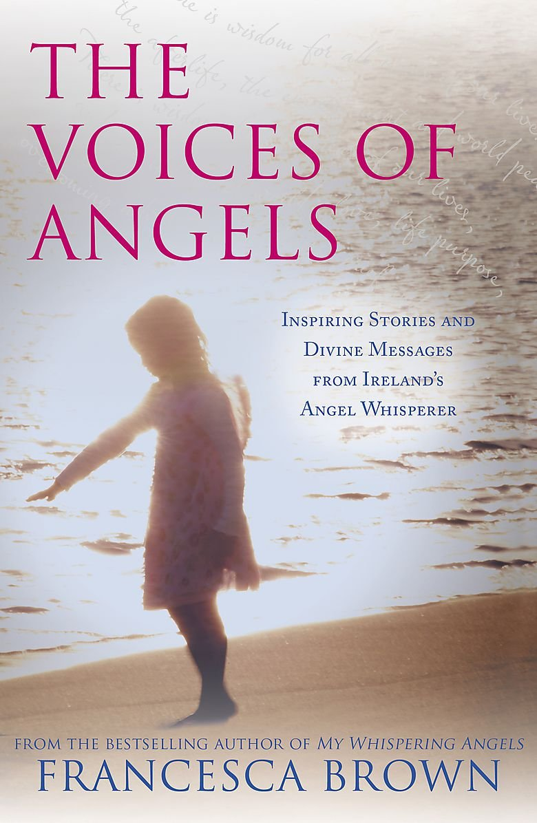 Read Online The Voices of Angels: Inspiring Stories and Divine Messages from Ireland's Angel Whisperer PDF
