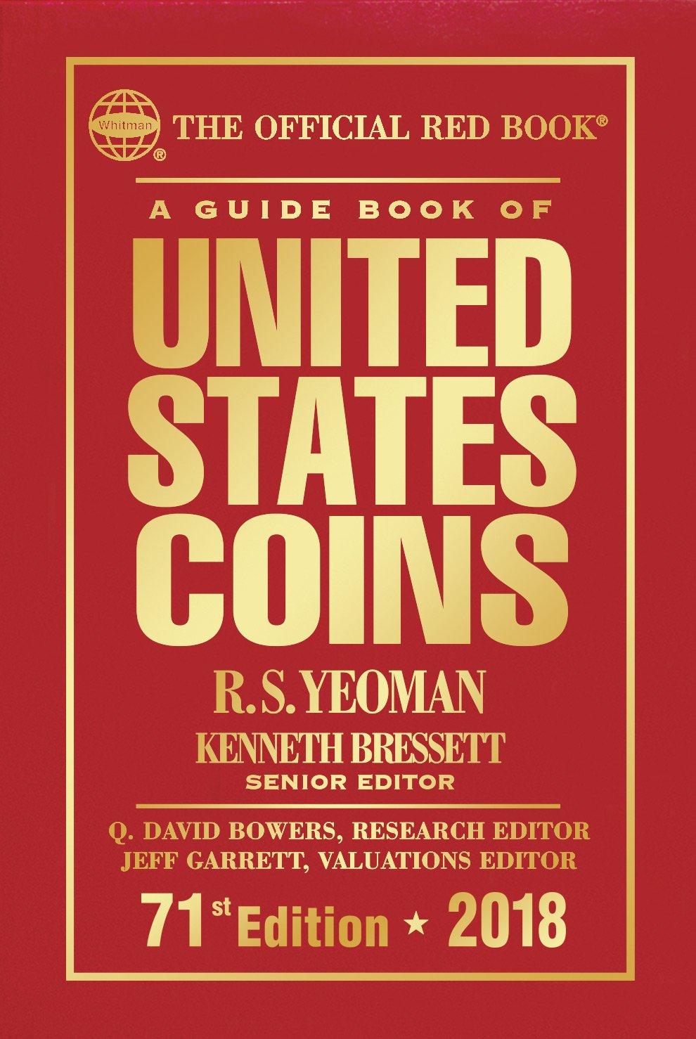 A Guide Book of United States Coins 2018: The Official Red Book, Hardcover Hardcover – Illustrated, April 4, 2017 R.S. Yeoman Kenneth Bressett Q. David Bowers Jeff Garrett