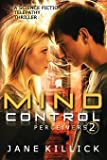 Mind Control: A Science Fiction Telepathy Thriller (Perceivers) (Volume 2)
