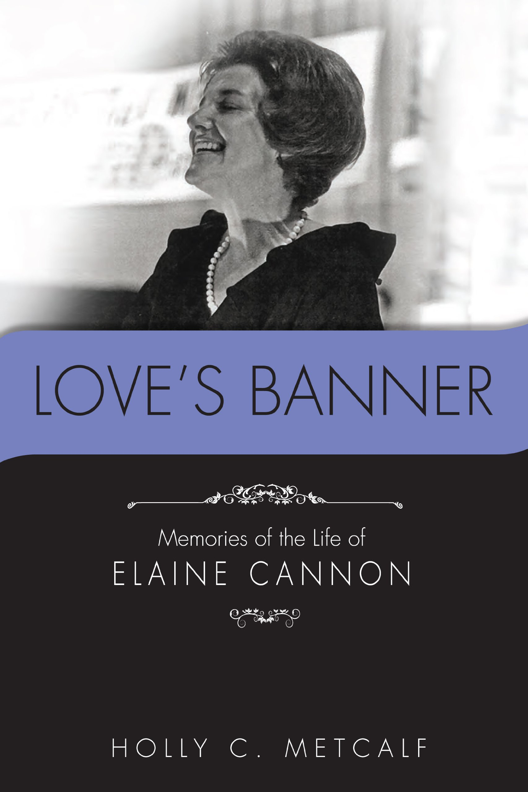 Download Love's Banner: Memories of the Life of Elaine Cannon pdf epub