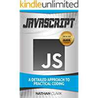 JavaScript: A Detailed Approach to Practical Coding (Step-By-Step JavaScript Book 2)