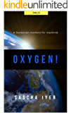 Oxygen!: A Darwinian Moment for Mankind