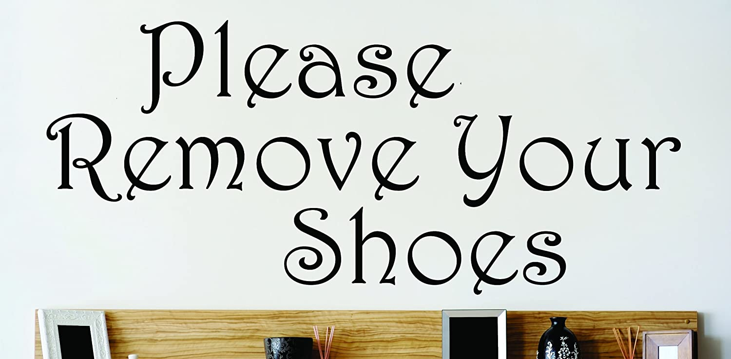 Design with Vinyl OMG 299 Please Remove Your Shoes Quote Lettering Decal Home Decor Kitchen Living Room Bathroom 12 Inch by 30 Inch Black