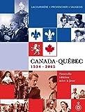 Canada-Quebec, 1534-2015 Nouvelle Édition Mise a Jour