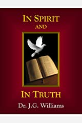 In Spirit and In Truth Kindle Edition