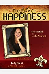 The Art of Happiness Volume 3 - Judgment (Maura4u: The Art of Happiness) Kindle Edition