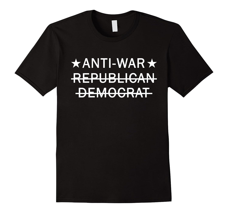 Anti-War Not Republican or Democrat Peace T-Shirt-TD