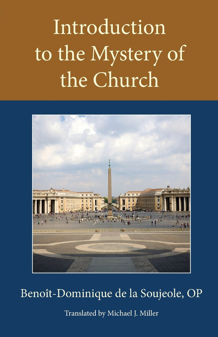 Introduction to the Mystery of the Church (Inglese) Copertina flessibile – 30 dic 2016 Michael J. Miller Catholic Univ of Amer Pr 081322960X Religion