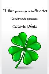 21 días para mejorar tu suerte: Cuaderno de ejercicios (Spanish Edition) Kindle Edition