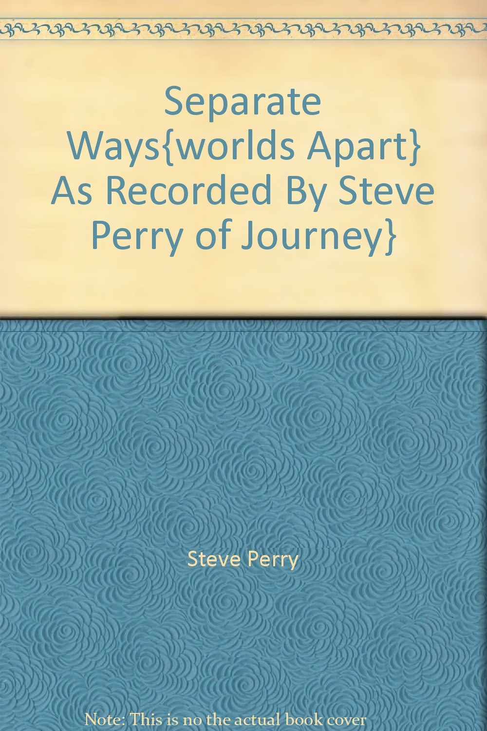 separate waysworlds apart as recorded by steve perry of journey
