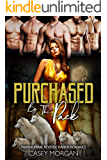 Purchased By The Pack: Paranormal Reverse Harem Romance (Love's Hollow Auctions Book 4)