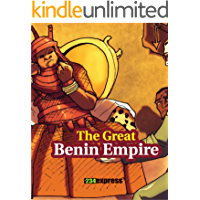 The Great Benin Empire (Nigeria Heritage Children's Series Book 4)