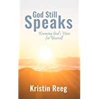 God Still Speaks: Knowing God's Voice for Yourself (English Edition)