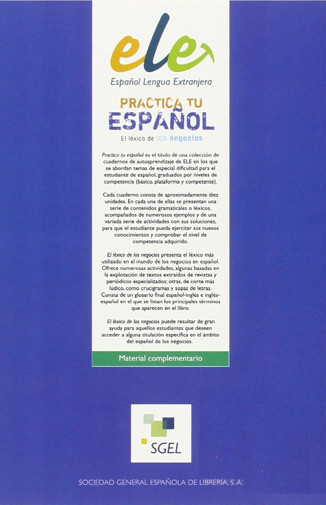 Practica tu español: El léxico de los negocios: Amazon.co.uk: Larrañaga  Domínquez, Ainhoa, Arroyo Hernández, Margarita: 9783193845009: Books