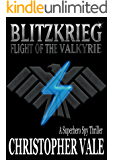 Blitzkrieg: Flight of the Valkyrie: A Superhero Spy Thriller