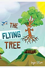 The Flying Tree: Teaching Children the Importance of Home (Bedtime Stories Book 2) Kindle Edition