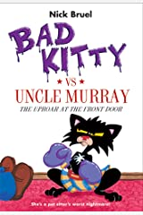 Bad Kitty vs Uncle Murray: The Uproar at the Front Door Kindle Edition