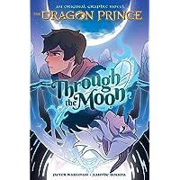Through the Moon (the Dragon Prince Graphic Novel #1)