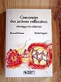 CONSTRUIRE DES ACTIONS COLLECTIVES. Développer les solidarités
