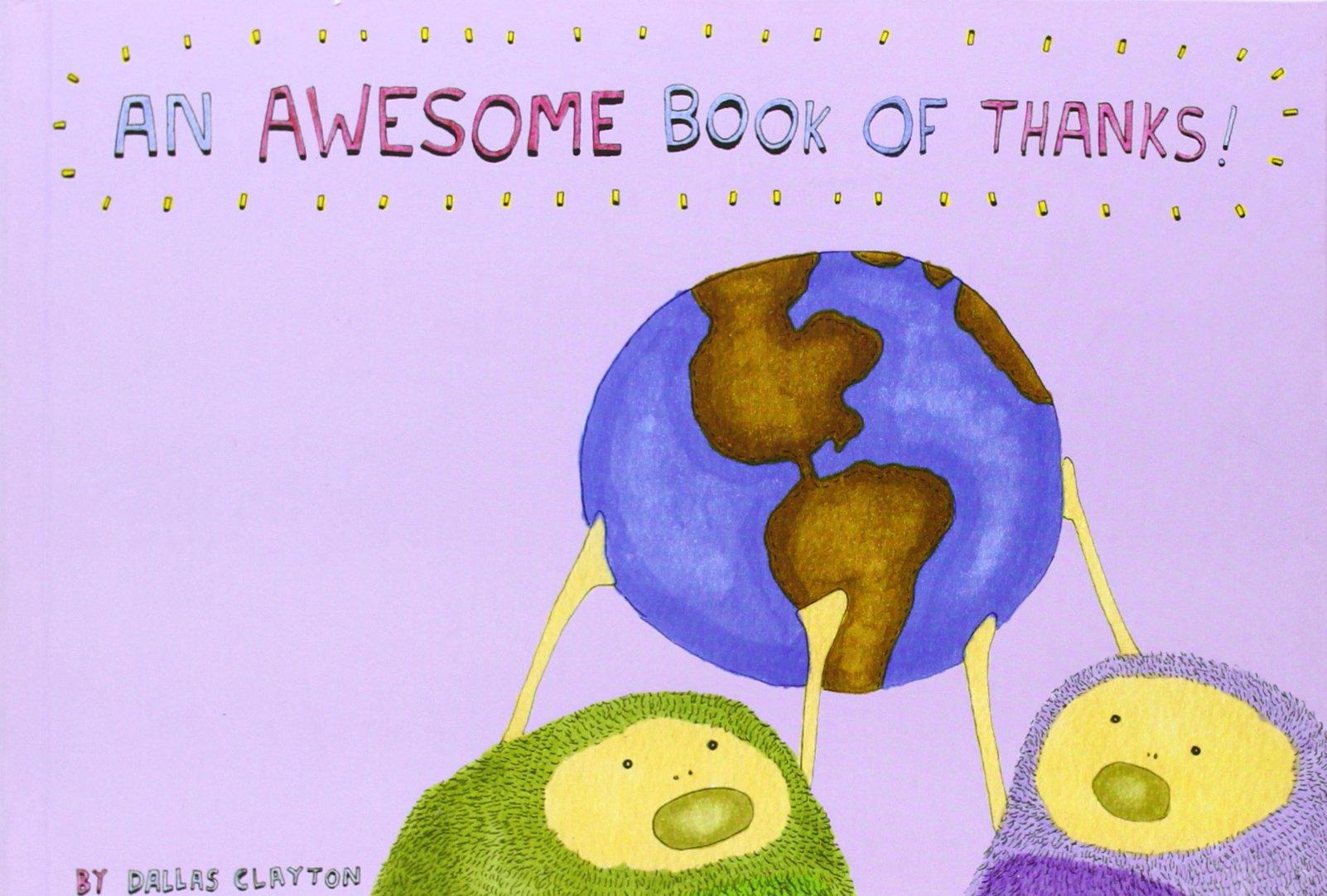 an awesome book of thanks dallas clayton dallas clayton an awesome book of thanks dallas clayton dallas clayton 9781935597377 com books