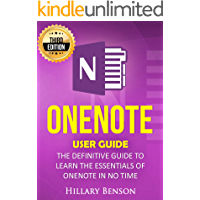 OneNote: OneNote User Guide - The Definitive Guide to Learn the Essentials of OneNote in No Time - 3rd Edition (English Edition)
