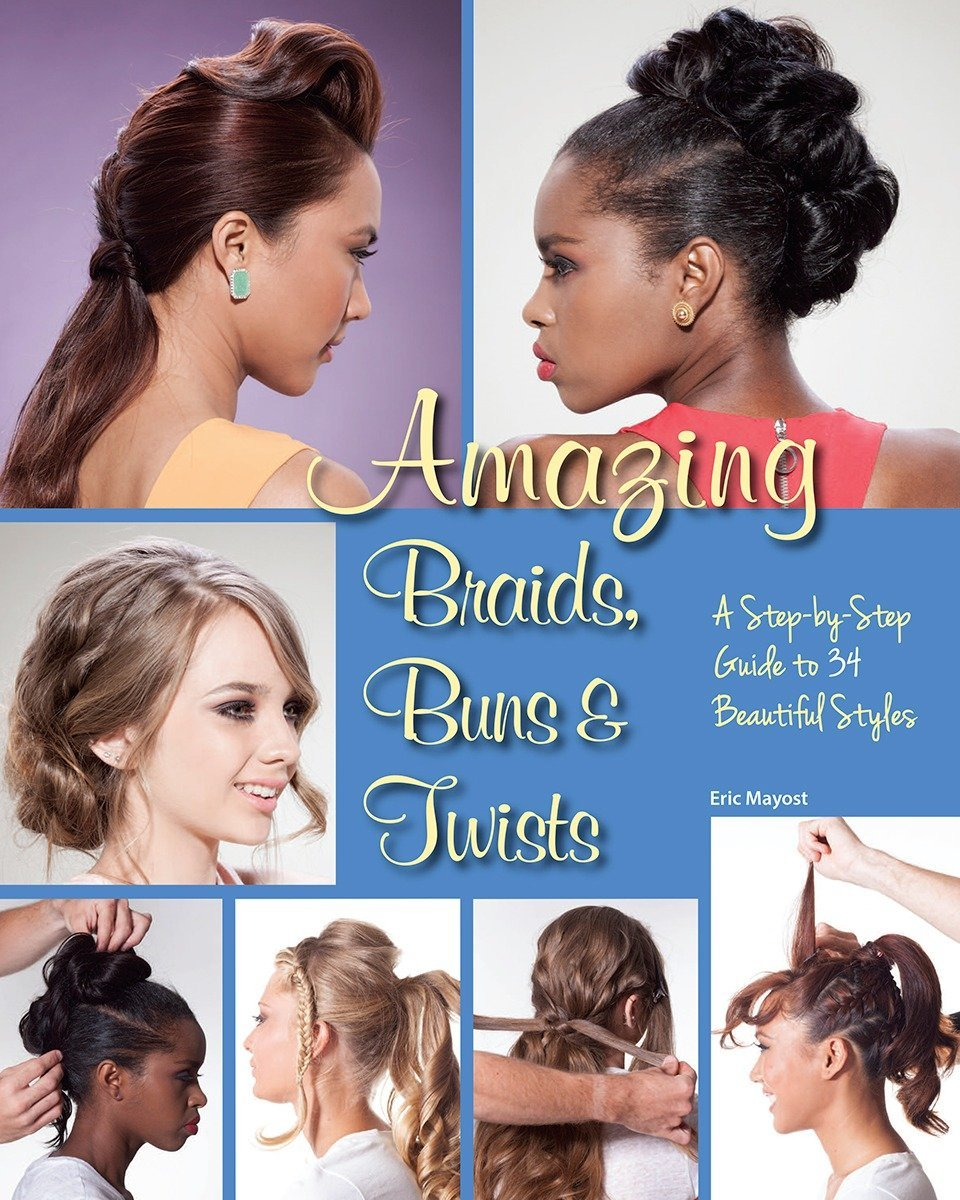 Amazing Braids Buns Twists A Step By Step Guide To 34