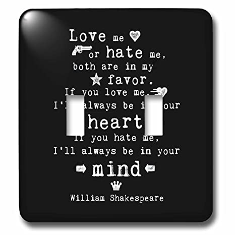 3drose Lsp2647302 Shakespeare Philosophy Quote About Love And Hate