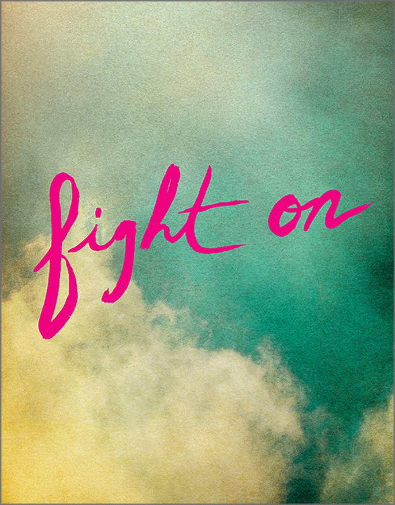 Fight On — A gift of encouragement.